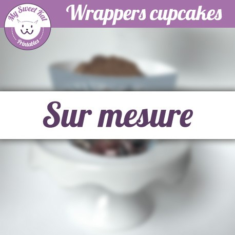 Cupcakes wrappers sur mesure